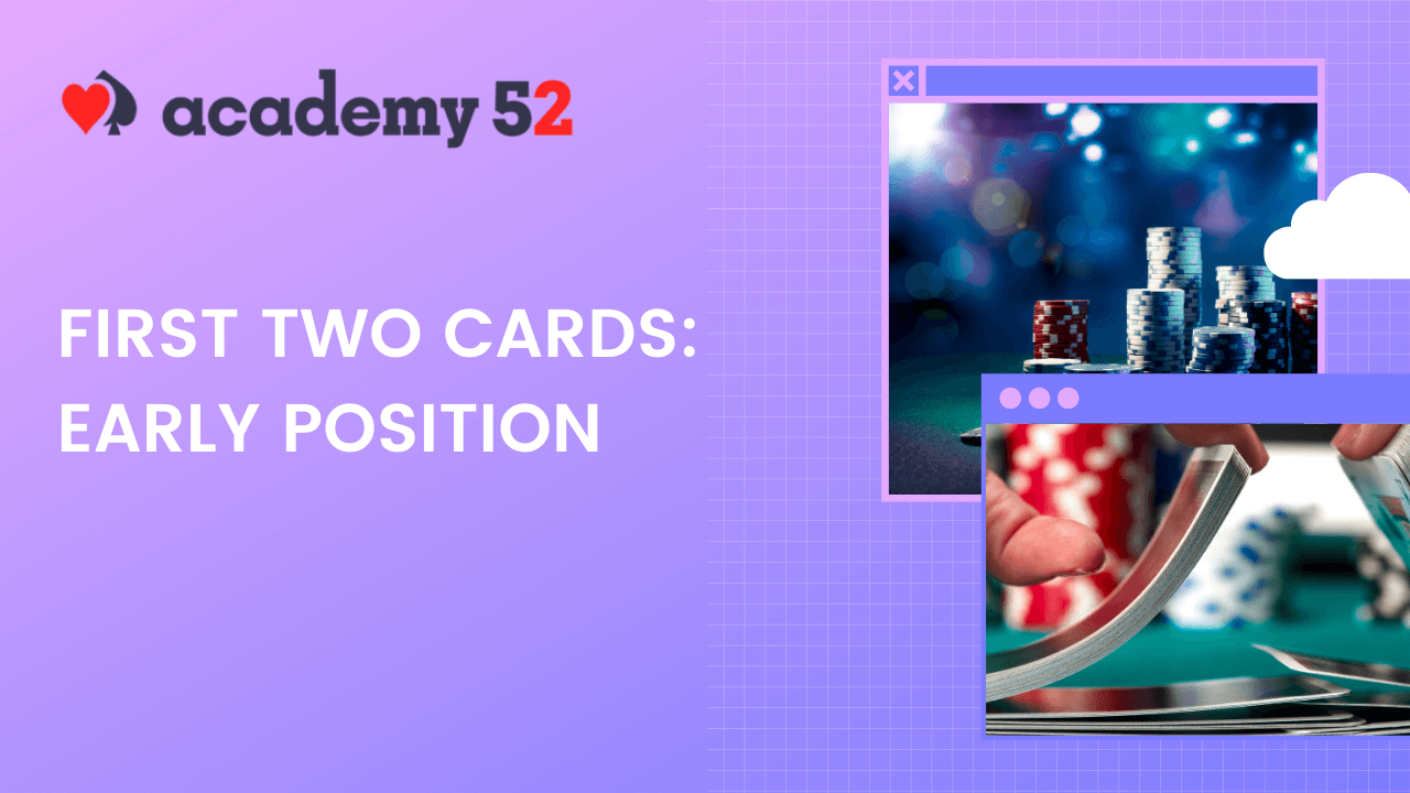 First Two Cards: Poker Strategy Early Position