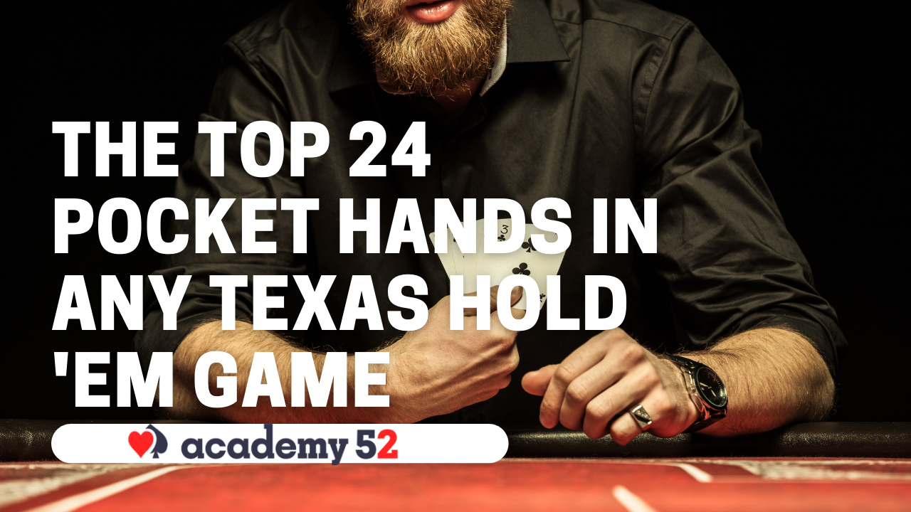 The Top 24 Pocket Hands In Any Texas Hold 'Em Game