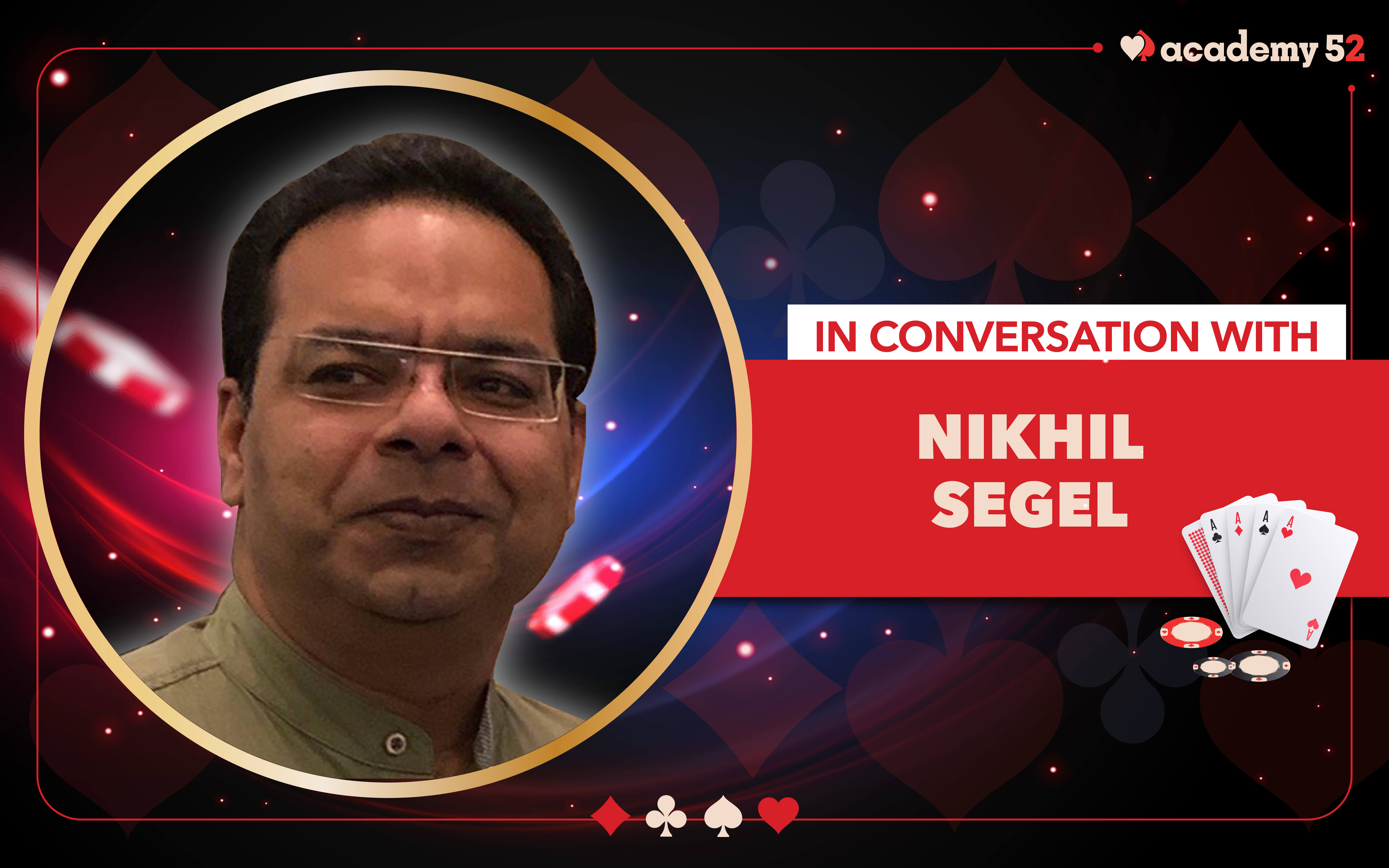 In Conversation with: Nikhil Segel